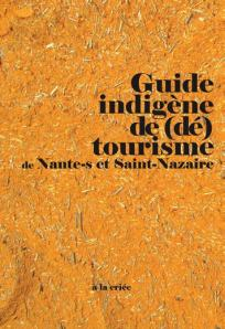 Guide indigène de (dé)tourisme