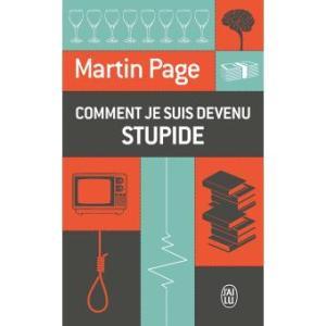 martin-page-comment-je-suis-devenu-stupide1
